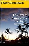 Les Frères Karamazov (Version complète les 10 volumes) - Format Kindle - 2,35 €