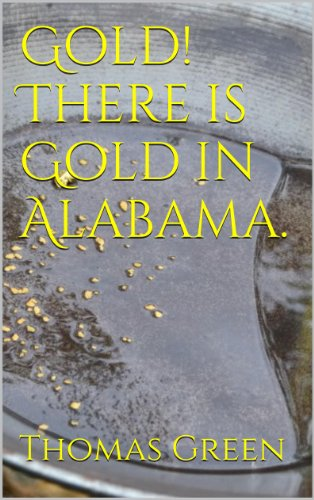 Gold! There is Gold in Alabama. (English Edition)