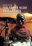Sul cuore nudo della terra (Italian Edition)