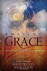 Amazing Grace: The Nine Principles of Living in Natural Magic by David Wolfe (2008-07-01)