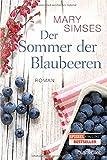 'Der Sommer der Blaubeeren: Roman' von Mary Simses