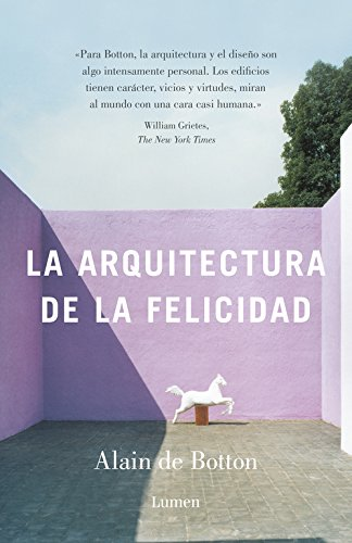 La arquitectura de la felicidad (ENSAYO) por Alain de Botton