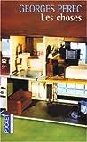 Les choses - Une histoire des années soixante - Pocket - 02/06/2005