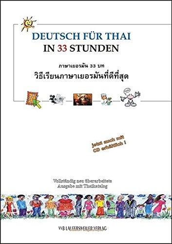 Deutsch für Thailänder in 33 Stunden mit CD /German for Thai in 33 Lessons with CD: Deutsch für Thailänder. Mit vielen praktischen Dialogen und ... (Europäische Sprachen für Thailänder) (Thai Lernen-cd)