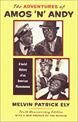 The Adventures of Amos 'n' Andy: A Social History of an American Phenomenon a Social History of an American Phenomenon
