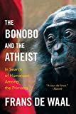 The Bonobo and the Atheist – In Search of Humanism Among the Primates