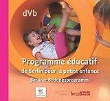Programme éducatif de Berlin pour la petite enfance / Berliner Bildungsprogramm für Kita und Tagespflege