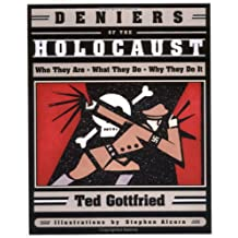 Deniers of the Holocaust: Who They Are, What They Do, Why They Do It (Holocaust (Twenty-First Century))