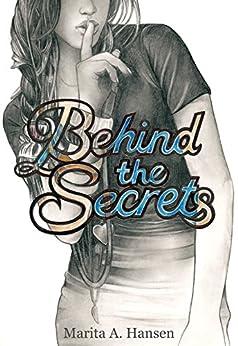 Behind the Secrets (Behind the Lives Book 4) by [Hansen, Marita A.]