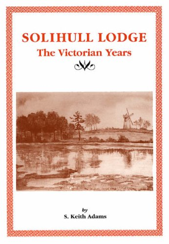 Solihull Lodge: The Victorian Years - Victorian Lodge