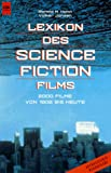 Lexikon des Science Fiction Films - Ronald M. Hahn, Volker Jansen
