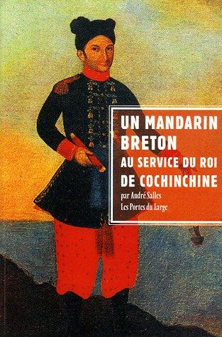 Un mandarin breton au service du roi de Cochinchine : Jean-Baptiste Chaigneau et sa famille par André Salles