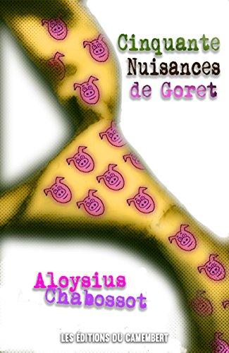 Cinquante Nuisances de Goret !