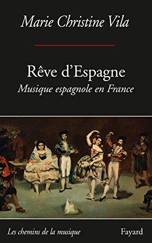 Rêve d'Espagne : Musique espagnole en France