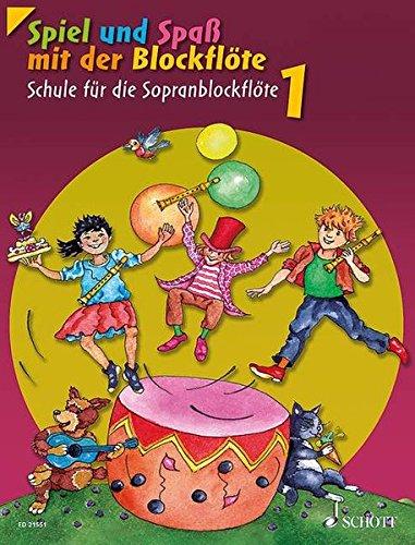 Spiel und Spaß mit der Blockflöte: Schule für die Sopranblockflöte (barocke Griffweise). Band 1. Sopran-Blockflöte. Schülerheft. (Tabelle Spa)