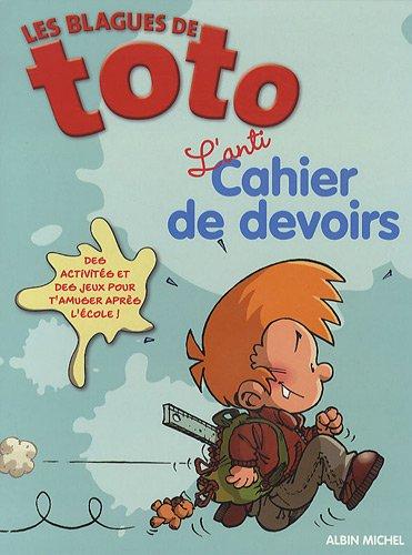 Les Blagues de Toto : L'anti-cahier de devoirs