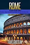 Rome Travel Guide Tips & Advice For Long Vacations or Short Trips - Trip to Relax & Discover Roman, Food, Drink, Restaurants, Bars,Night life, Music: Save Time & Money (Europe Travel  Book 11)