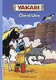 Yakari, Tome 08 - Cheval libre