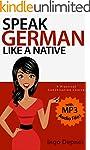 Speak German like a Native (with MP3...