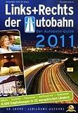 Links + Rechts der Autobahn 2011: Der Autobahn-Guide