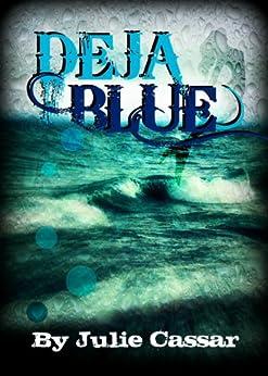 Deja Blue (The Ruby Blue Series Book 2) by [Cassar, Julie]
