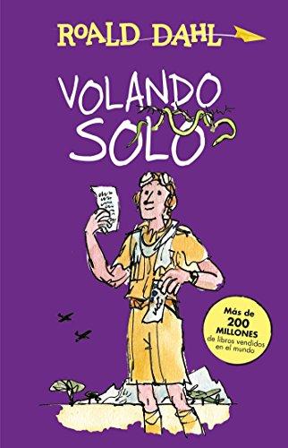 Volando Solo / Going Solo (Alfaguara Clasicos) por Roald Dahl