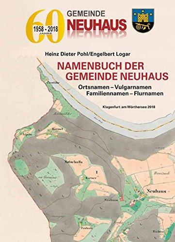 Namenbuch der Gemeinde Neuhaus: Ortsnamen - Vulgarnamen - Familiennamen - Flurnamen