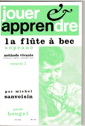 Michel Sanvoisin: Jouer et Apprendre la Flte a Bec Soprano Vol.2 (Recorder Solo)