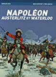 Napoléon - Austerlitz et Waterloo