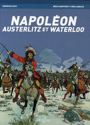 Napoléon : Austerlitz et Waterloo par Bernard Asso