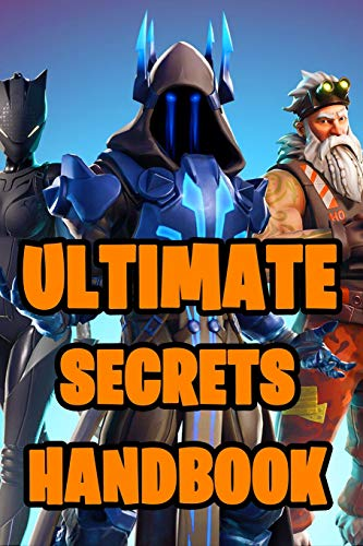 Fortnite Ultimate Secrets Handbook: All-In-One Fortnite Secrets Book. Secrets, Hints, Tips & Tricks, Strategies How To Survive and Win The Game. ... Books, Fortnite Books For Kids, Band 1)
