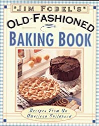 Jim Fobel's Old-Fashioned Baking Book: Recipes from an American Childhood by Jim Fobel (1996-04-03)