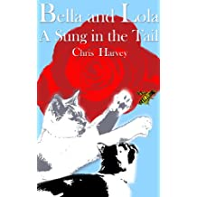 Bella and Lola: A Sting In The Tail