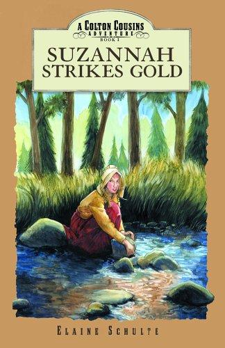 Suzannah Strikes Gold (Colton Cousins Adventures (Bju Press))