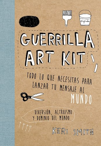 Guerrilla Art Kit (Libros Singulares) por Keri Smith