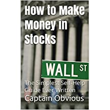 """How to Make Money in Stocks: The Simplest Self-Help Guide Ever Written (""""Duh!!"""" Series) (English Edition)"""