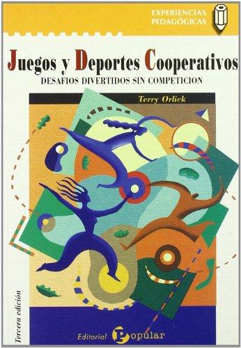 Juegos y deportes cooperativos: Desafíos divertidos sin competición (Experiencias Pedagógicas) por Terry Orlick