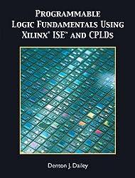 Programmable Logic Fundamentals Using XILINX ISE