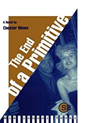 The End of a Primitive: A Novel (Old School Books) by Chester Himes (1997-01-17)