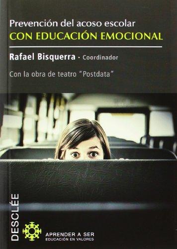 Prevención del acoso escolar con educación emocional: Con la obra de teatro Postdata (Aprender a ser)