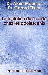 La tentation du suicide chez l'adolescent