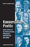 Konservative Profile: Ideen und Praxis in der Politik zwischen FM Radetzky, Karl Krau...