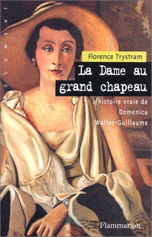 La dame au grand chapeau : L'histoire vraie de Domenica Walter-Guillaume par Florence Trystram