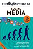 The Bluffer's Guide to Social Media (Bluffer's Guides)