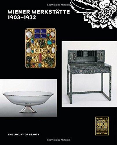 Wiener Werkstatte, 1903-1932: The Luxury of Beauty