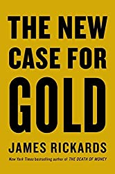 The New Case for Gold by James Rickards (2016-04-07)