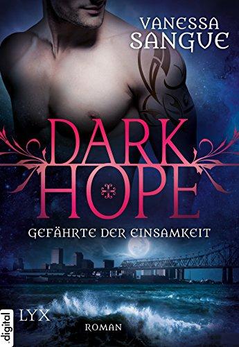Dark Hope - Gefährte der Einsamkeit von [Sangue, Vanessa]