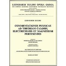 Commentationes physicae ad theoriam caloris, electricitatis et magnetismi pertinentes: Magnetismus, Elektrizitat Und Warme (Leonhard Euler, Opera Omnia)