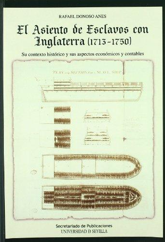 El asiento de esclavos con Inglaterra (1713-1750).: Su contexto histórico y sus aspectos económicos y contables. (Colección Americana)