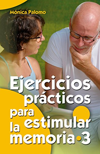 Ejercicios prácticos para estimular la memoria 3 (Mayores) por Mónica Palomo Berjaga